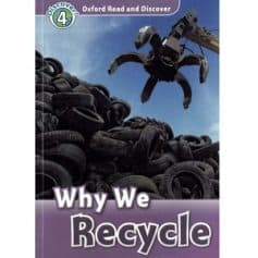 Oxford Read and Discover - L4 - Why We Recycle