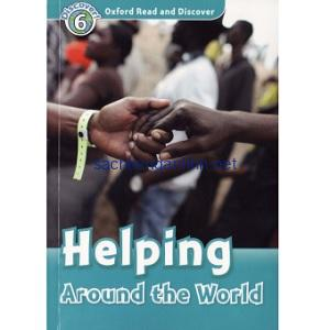 Oxford Read and Discover – L6 – Helping Around the World