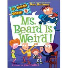Dan Gutman 05 My Weirder School – Ms Beard Is Weird