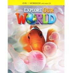 Explore Our World 1 Workbook
