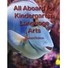 All Aboard for Kindergarten Language Arts Student Edition