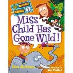 Dan Gutman My Weirder School - Miss Child Has Gone Wild