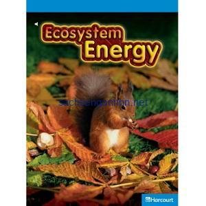 Harcourt Leveled Science Readers G4 Ecosystem Energy