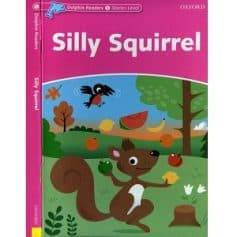 Oxford Dolphin Readers Silly Squirrel