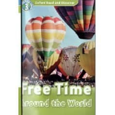 Oxford Read and Discover Level 3 - Free Time Around the World