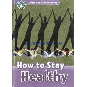 Oxford Read and Discover – L4 – How to Stay Healthy