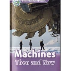 Oxford Read and Discover - L4 - Machines Then and Now