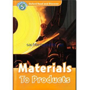 Oxford Read and Discover – L5 – Materials To Products