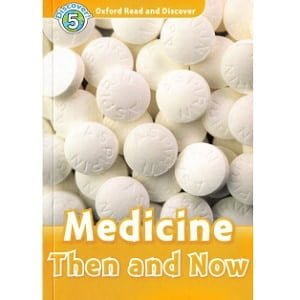 Oxford Read and Discover - L5 - Medicine Then and Now