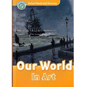 Oxford Read and Discover – L5 – Our World in Art