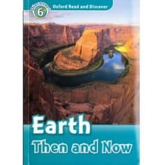 Oxford Read and Discover - L6 - Earth Then and Now