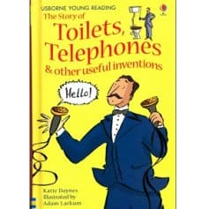 The Story of Toilets, Telephones & other useful inventions (Usborne Young Reading Series One)