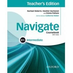 Navigate Intermediate B1+ Coursebook Teacher's Edition