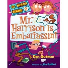 Mr Harrison Is Embarrassin! - Dan Gutman My Weirder School