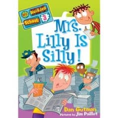Mrs Lilly Is Silly - Dan Gutman My Weirder School