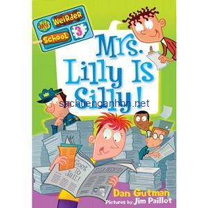 Mrs Lilly Is Silly - Dan Gutman My Weirder School