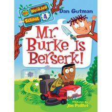 Mr Burke Is Berserk – Dan Gutman My Weirder School