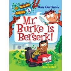 Mr Burke Is Berserk - Dan Gutman My Weirder School