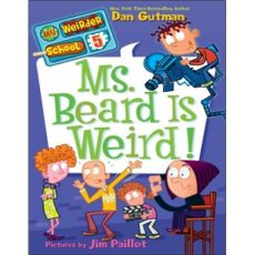 Dan Gutman My Weirder School – Ms Beard Is Weird