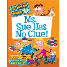 Dan Gutman My Weirder School - Ms Sue Has No Clue