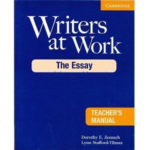 Writers at Work – The Essay Teacher's Manual