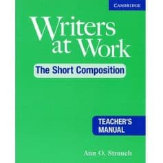 Writers at Work - The Short Composition Teacher's Manual