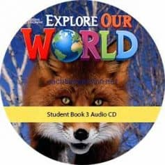 Explore Our World 3 Student Book Audio CD