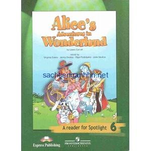 A Reader for Spotlight 6 Alices Adventures in Wonderland