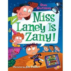 Dan Gutman My Weird School Daze - Miss Laney Is Zany