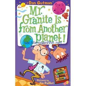 Dan Gutman My Weird School Daze - Mr. Granite is from another Planet