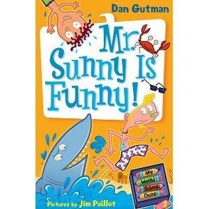 Dan Gutman My Weird School Daze - Mr. Sunny is Funny