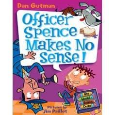 Dan Gutman My Weird School Daze - Officer Spence Makes No Sense