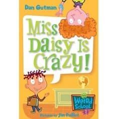 Miss Daisy Is Crazy! - Dan Gutman My Weird School