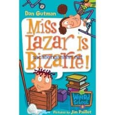 Miss Lazar Is Bizarre! - Dan Gutman My Weird School