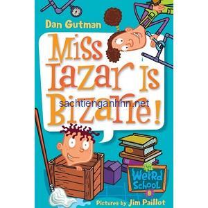 Miss Lazar Is Bizarre! - Dan Gutman My Weird School