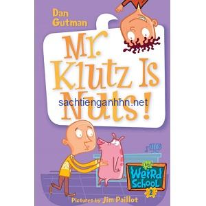 Mr. Klutz Is Nuts! - Dan Gutman My Weird School