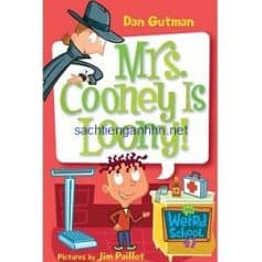 Mrs. Cooney Is Loony! - Dan Gutman My Weird School