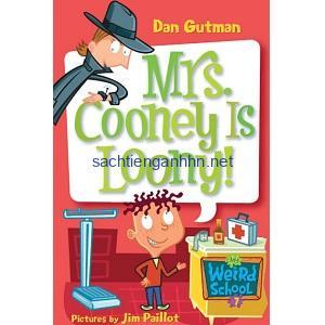 Mrs. Cooney Is Loony! - Dan Gutman My Weird School
