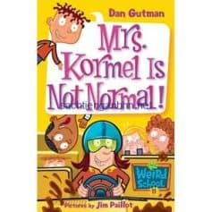 Mrs. Kormal is Not Normal! - Dan Gutman My Weird School