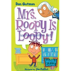 Mrs. Roopy Is Loopy! - Dan Gutman My Weird School