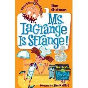 Ms. LaGrange Is Strange! - Dan Gutman My Weird School