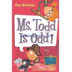 Ms. Todd Is Odd! - Dan Gutman My Weird School