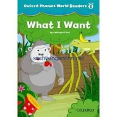 Oxford Phonics World Readers Level 1 What I Want