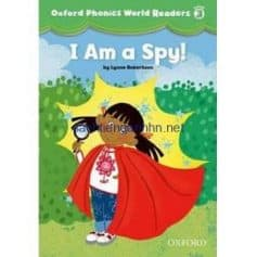 Oxford Phonics World Readers Level 3 I am a Spy!