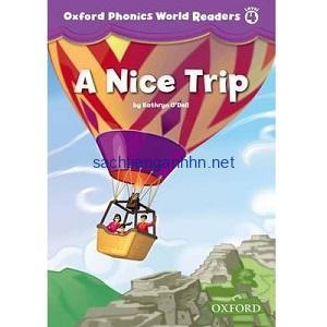 Oxford Phonics World Readers Level 4 A Nice Trip