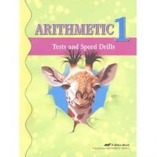 Arithmetic 1 Tests and Speed Drills: Abeka Traditional Arithmetic Series