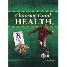 Choosing Good Health - Abeka Grade 6 3rd Edition Science Health Series