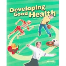 Developing Good Health: Abeka Grade 4 3rd Edition Science Health Series